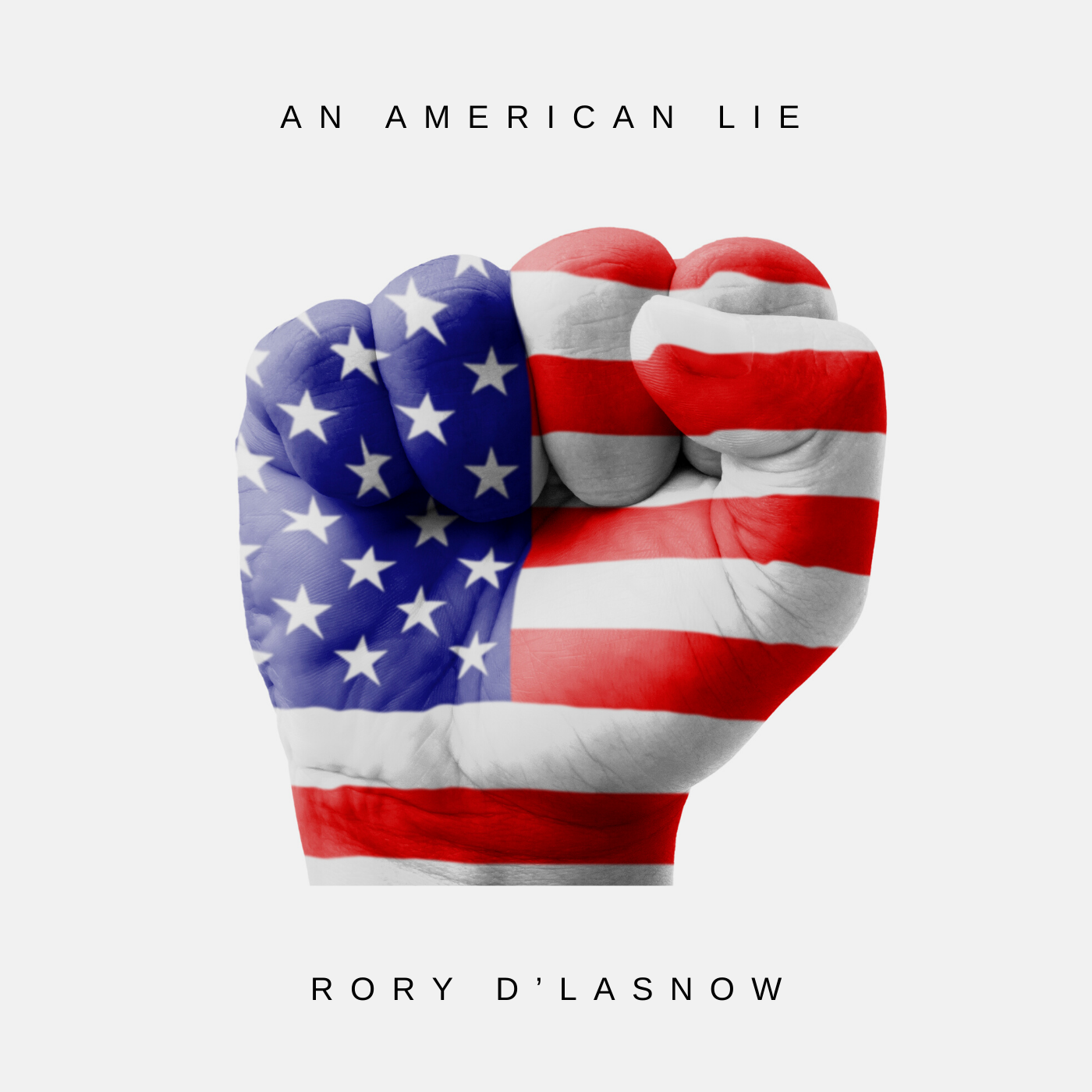 Liberty and Justice - for All? Rory D'Lasnow Releases 'An American Lie' Single/Video