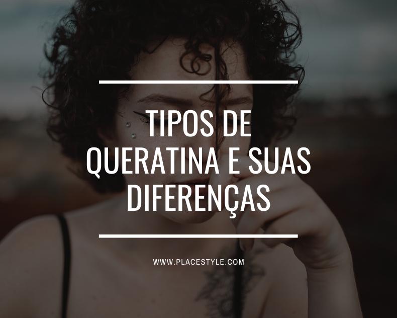 Tipos de queratina e suas diferenças