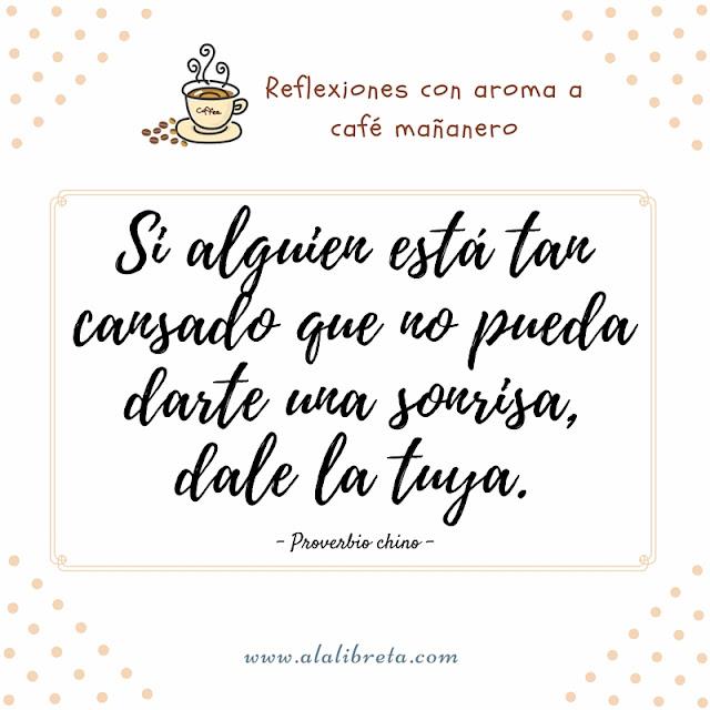 Buenos días Reflexiones con aroma a cafe mañanero Citas y Frases célebres Sonreir