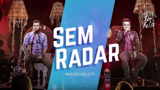 Marcos e Belutti - Sem Radar