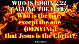 WHO IS 1 JOHN 2:22 CALLING THE LIAR?