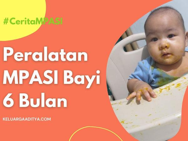 Peralatan MPASI untuk Bayi 6 Bulan