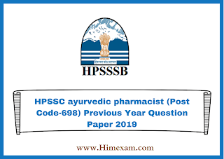 HPSSC ayurvedic pharmacist (Post Code-698) Previous Year  Question Paper 2019