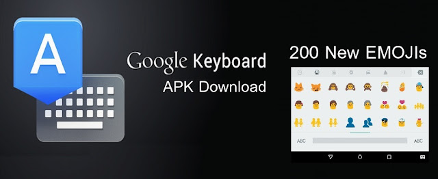 Google Keyboard v4.1.26 APK UPdate with 200 New Emoji : Download APK