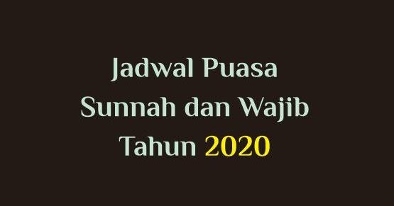 Jadwal Puasa Sunnah Dan Wajib Tahun 2020 Lengkap Abu Syuja
