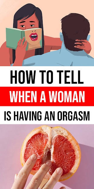 How to Tell when a Woman is Having an Orgasm