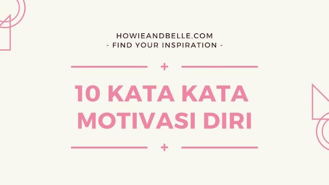 10 Kata-Kata Motivasi untuk Hidup Lebih Baik