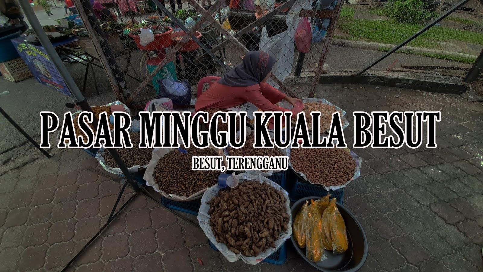 Pasar Minggu Kuala Besut Setiap Hari Jumaat Masih Tidak Berubah