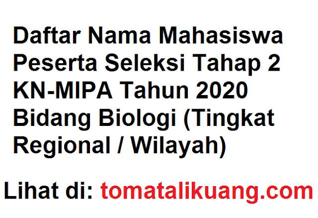 Daftar Nama Mahasiswa Peserta Seleksi Tahap 2 KN-MIPA 2020 Bidang Biologi Tingkat Regional Wilayah tomatalikuang.com