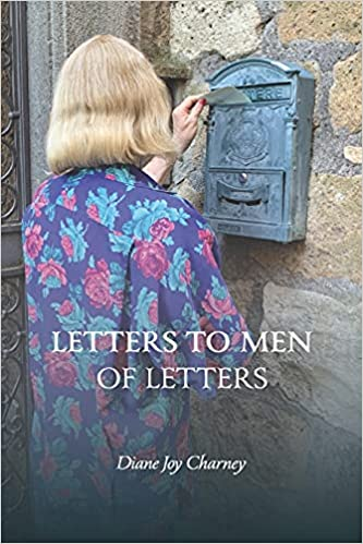 Letters to Men of Letters by Diane Joy Charney