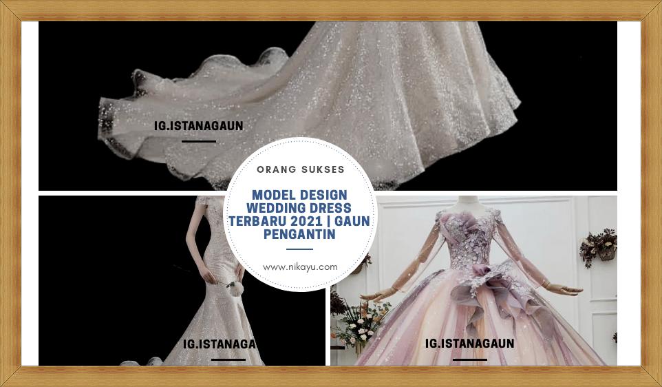 Model Design Wedding Dress Terbaru 2021| Gaun Pengantin