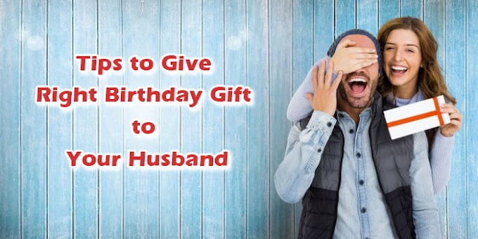 Top 5 Tips to Give Right Birthday Gift to Your Husband