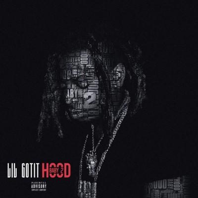 Lil Gotit - Hood Baby 2 (2020)  Album Download, Itunes Cover, Official Cover, Album CD Cover Art, Tracklist, 320KBPS, Zip album-