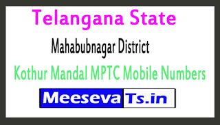 Kothur Mandal MPTC Mobile Numbers List Mahabubnagar District in Telangana State