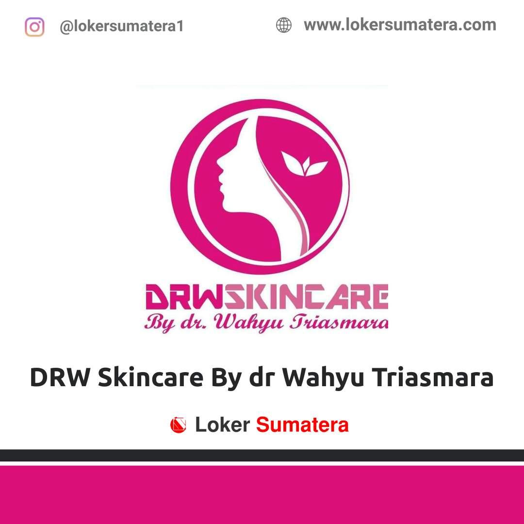Lowongan Kerja Pekanbaru: DRW Skincare By dr Wahyu Triasmara Februari 2021