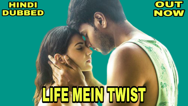 Life Mein Twist (Hindi Dubbed)