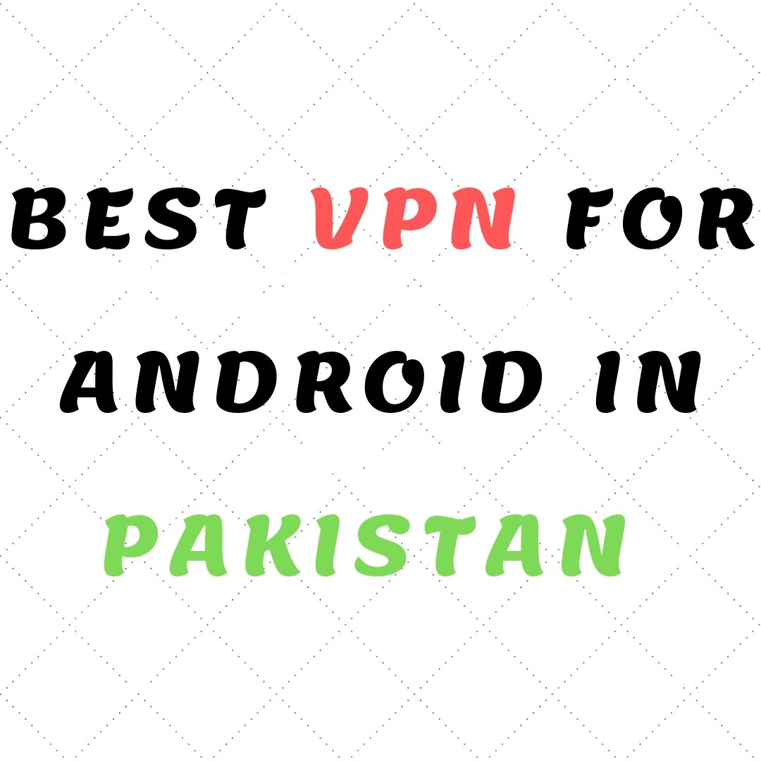 vpn for android in pakistan