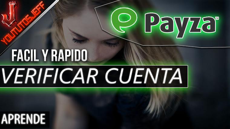 Como VERIFICAR MI CUENTA DE PAYZA FACIL Y RAPIDO 2017