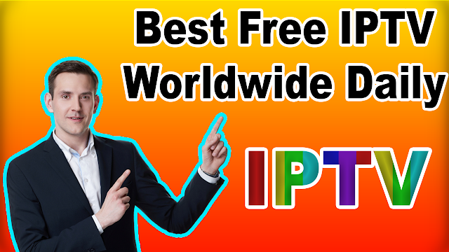 Best Free IPTV Worldwide Daily M3U List for free IPTV Server