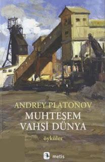 Andrey Platonov - Muhteşem Vahşi Dünya