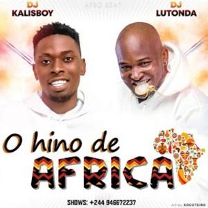 DJ Kalisboy & DJ Lutonda - O Hino De África (Afro Beat) [Download]