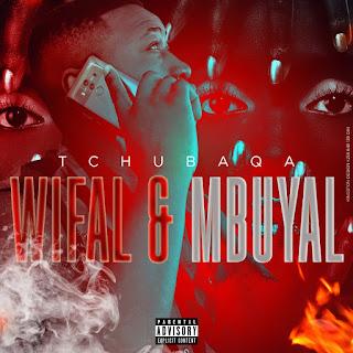 Tchubaqa - Wifal & Mbuyal