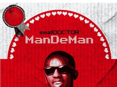 Small Doctor - MAN DE MAN