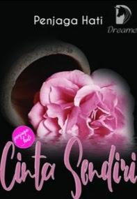 Novel Cinta Sendiri Karya Penjaga Hati Full Episode