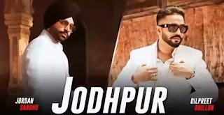 JODHPUR Lyrics - Dilpreet Dhillon x Jordan Sandhu