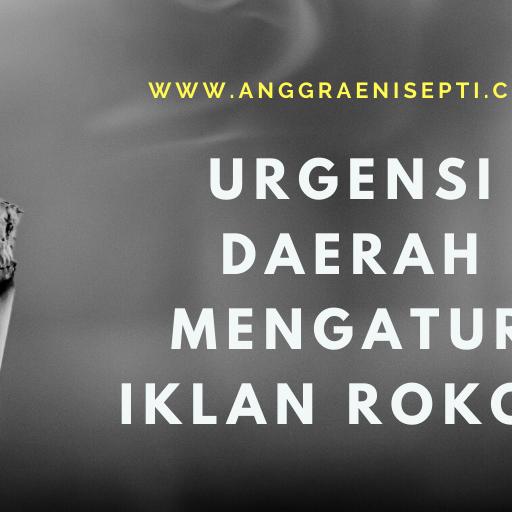Urgensi Daerah Mengatur Iklan Rokok