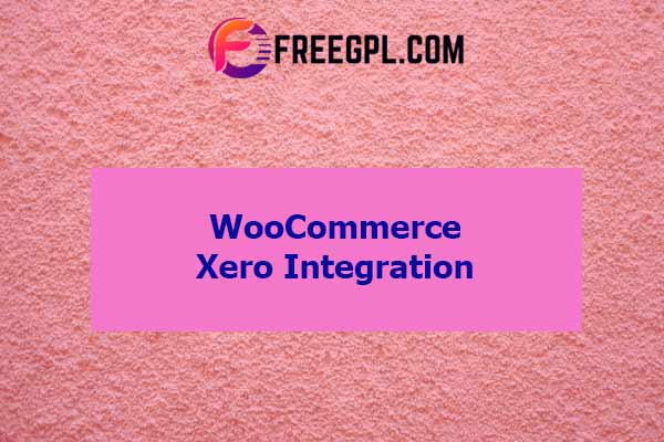 WooCommerce Xero Integration Nulled Download Free