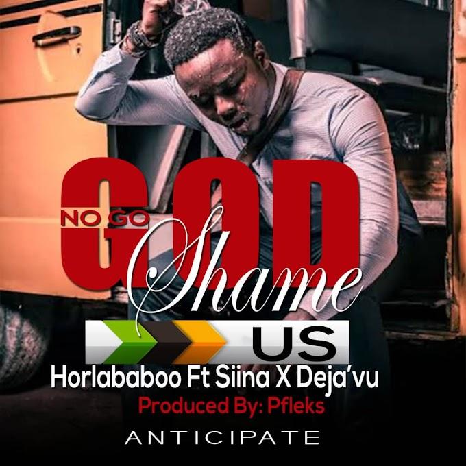 [Music ] Download Horlababoo Ft Siina X Deja'Vu_God No Go Shame Us.mp3