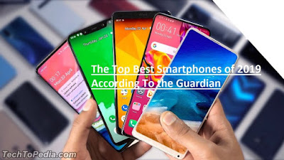 The Top Best Smartphones of 2019 According To the Guardian