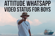 Best Attitude Whatsapp Video Status for Boys in 2020.