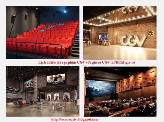 Lịch chiếu tại rạp phim CGV với giá vé CGV TPHCM giá rẻ