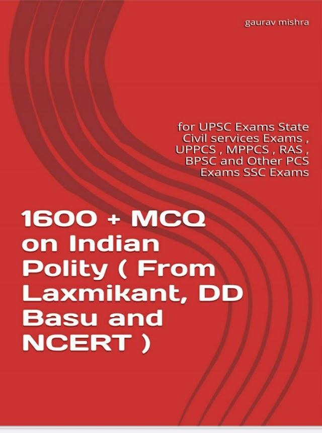 1600+ भारतीय राजव्यवस्था MCQ : यूपीएससी परीक्षा हेतु पीडीऍफ़ पुस्तक | 1600+ Indian Polity MCQ : For UPSC Exam PDF Book