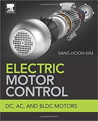Electric Motor Control: DC, AC, and BLDC Motors by Sang-Hoon Kim