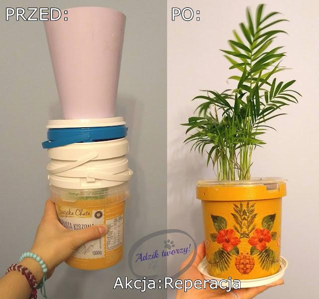 Akcja Reperacja u Adzika - doniczki decoupage upcykling plastiku