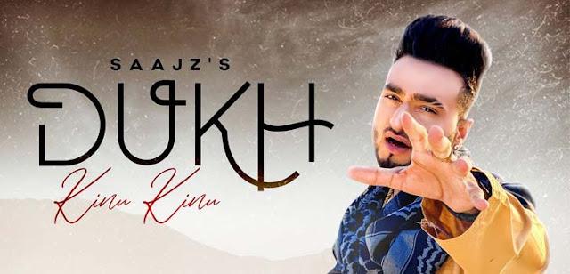 Dukh Kinu Kinu Lyrics – Saajz