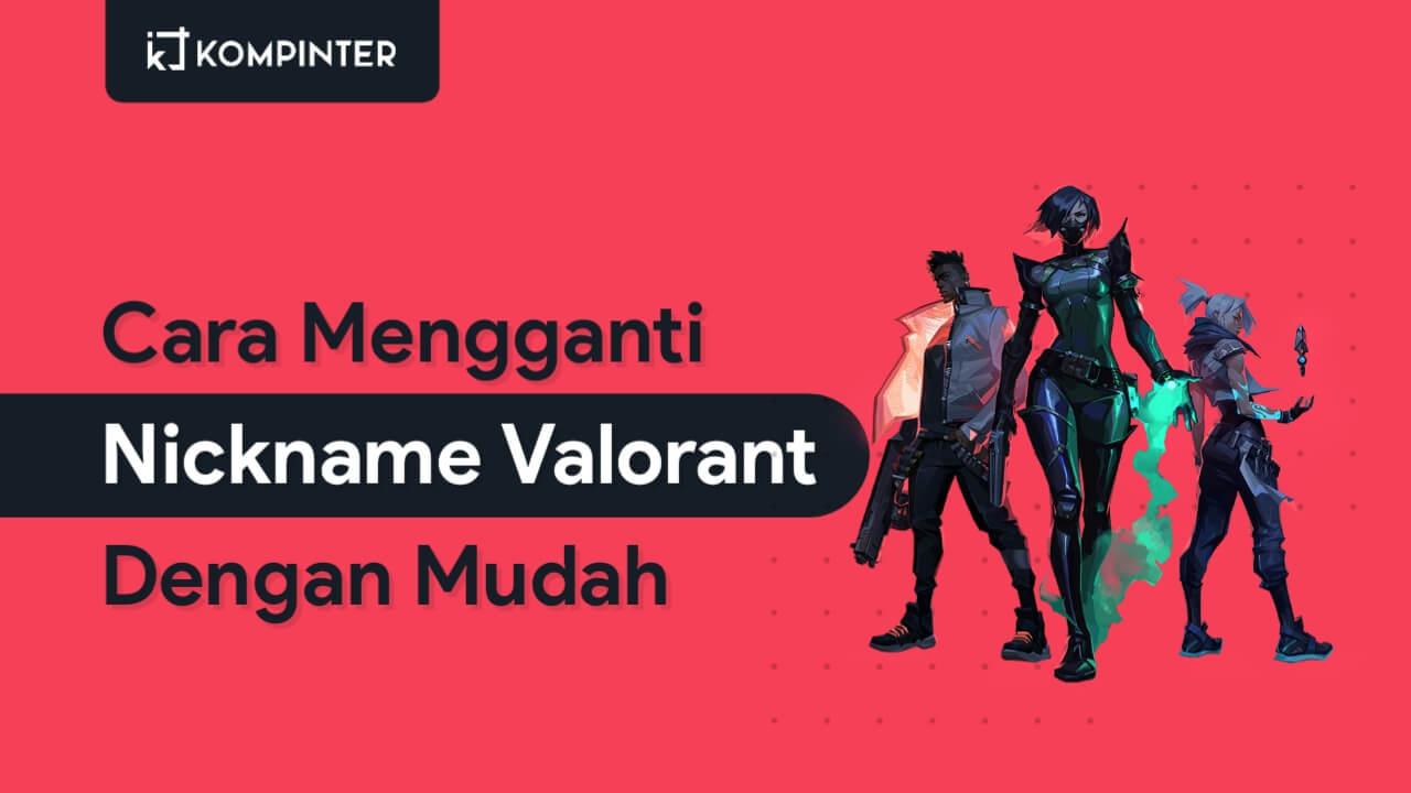 Cara Ganti Nickname Valorant