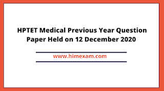 HPTET Medical Previous Year Question Paper Held on 12 December 2020