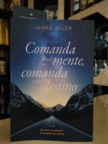"""""""Comanda a tua mente, comanda o teu destino"""" de James Allen"""