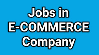How to get jobs in E-COMMERCE Company