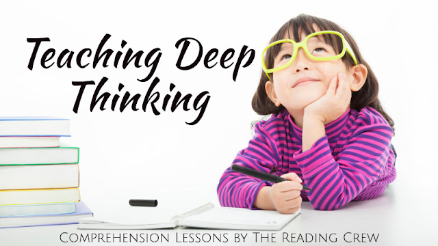 Teaching Deep Thinking - Comprehension lessons by the Reading Crew