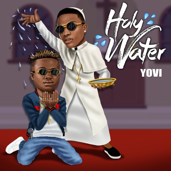 Yovi Feat. Wizkid - Holy Water