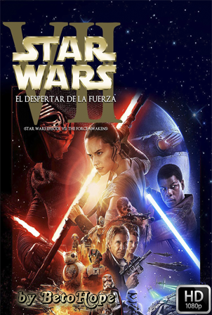 Star Wars Episodio 7: El despertar de la Fuerza [2015] [Latino-Ingles] HD 1080P  [Google Drive] GloboTV