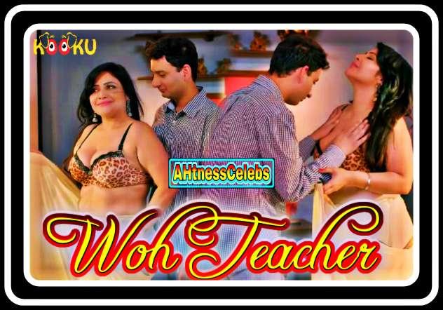 Woh Teacher (2020) – KooKu Hindi Hot Short Films