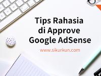 Tips Rahasia Diterima Google Adsense, Kurang Dari 1 Hari!