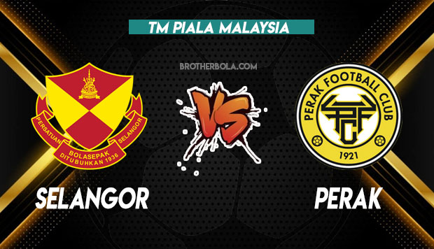 Siaran Langsung Selangor vs Perak 26.9.2021