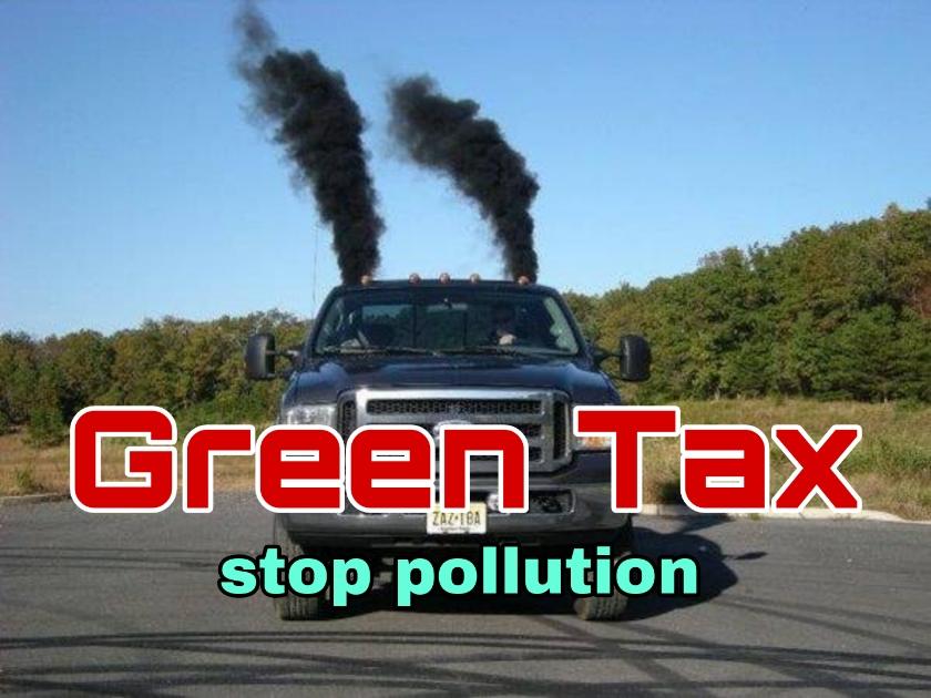 ग्रीन टैक्स क्या है ? Green Tax के उद्देश्य और लाभ जानिये।